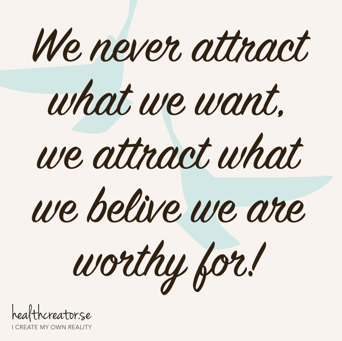 We never attract what we want