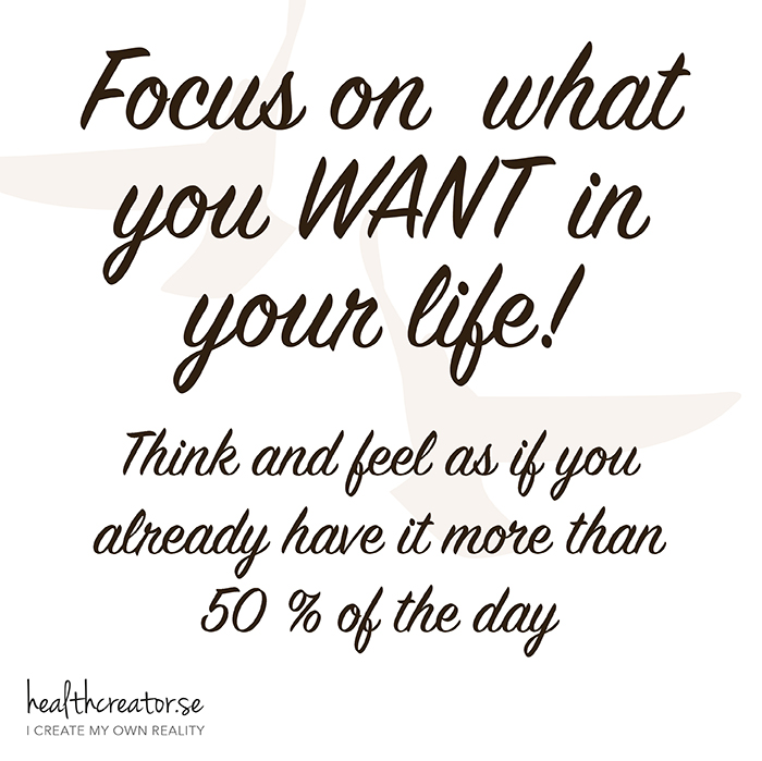Focus on what you want in your life