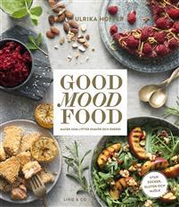 Good mood food : maten som lyfter humör och energi av Ulrika Hoffer