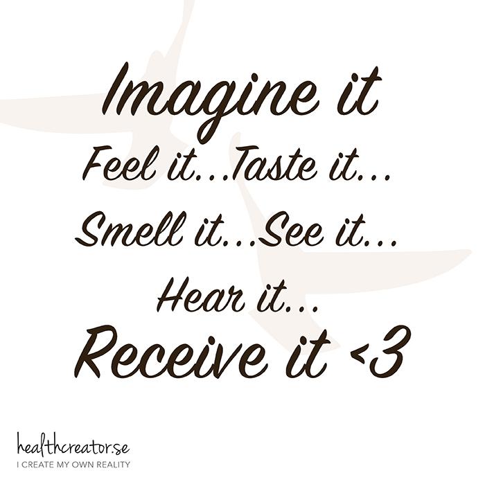 imagine it feel it smell it see it hear it receive it