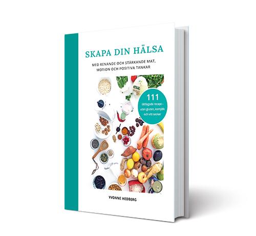 Kokboken Skapa din hälsa av Yvonne Hedberg