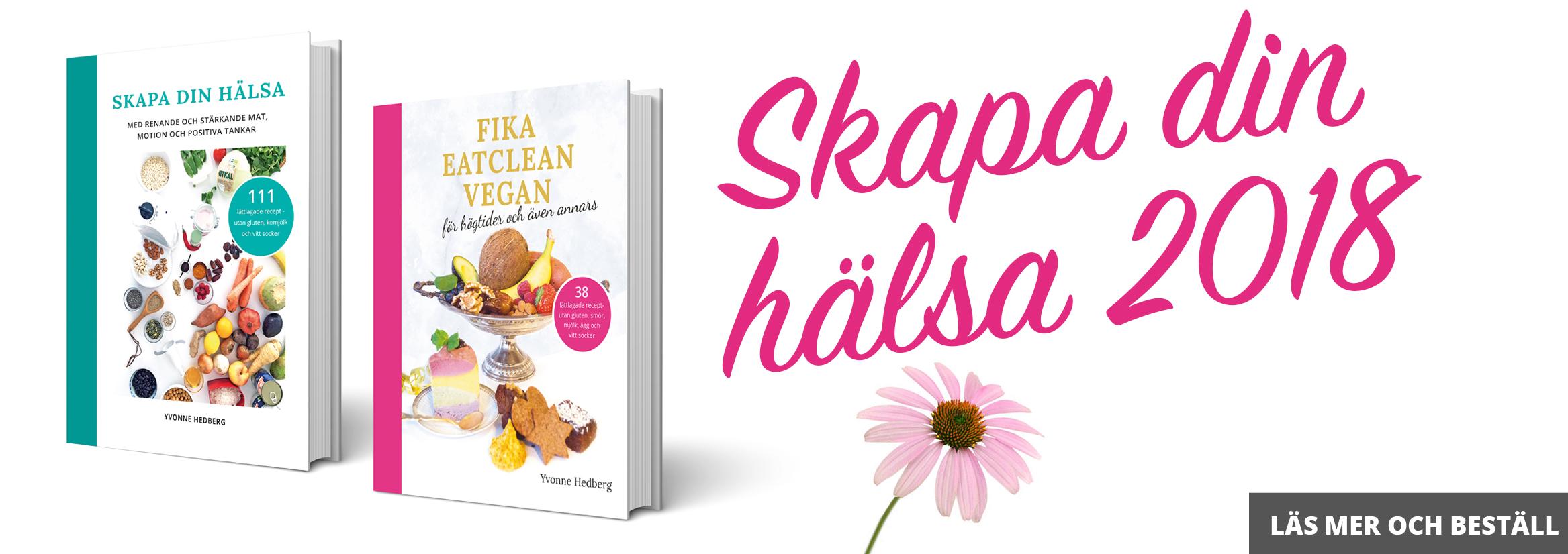 kokboken skapa din hälsa och kakboken fika eatclean vegan av Yvonne Hedberg